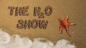 The H2O Show